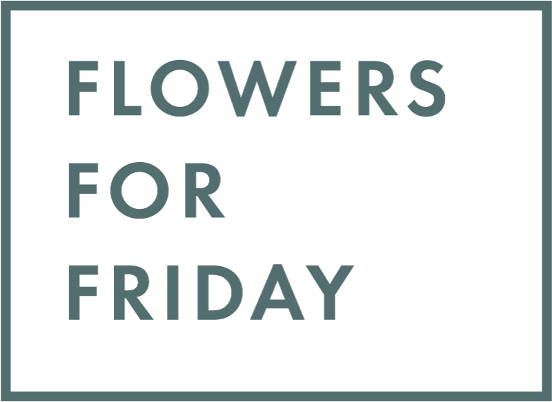 Flowers for Friday